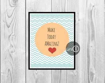 Make Today Amazing, Typography Art Print, Digital Art, Wall Art, Turquoise Chevron Print, INSTANT DOWNLOAD