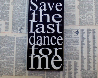 Save the Last Dance Black and White Painted Wood Sign