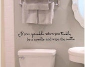 If You Sprinkle When You Tinkle, Be A Sweetie and Wipe the Seatie - Bathroom Decor, Bathroom Wall Decal, Bathroom Wall Art, Bath, 20.5x3.5