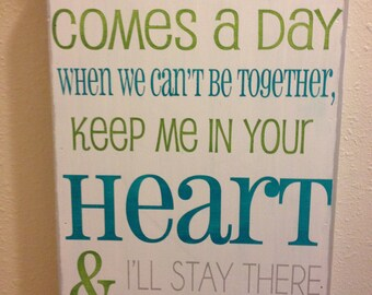 If ever there comes a day when we can't be together - winnie the pooh