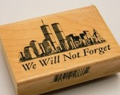 Rubber Stamp, Wood Mounted, World Trade Center, We Will Not Forget, 9 11