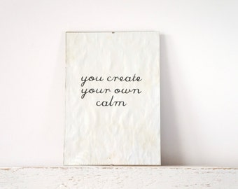 Wall Decor, Poster, Inspiring Sign - You create your own calm