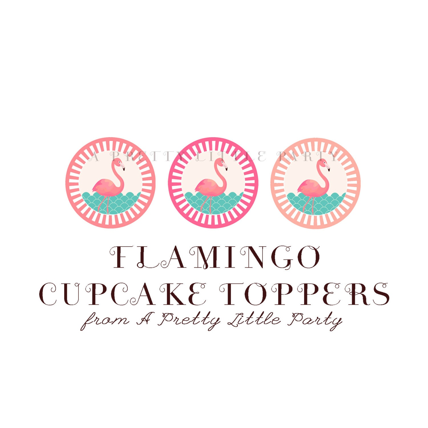 FLAMINGO Cupcake Toppers  - Digital files - Party Supplies - INSTANT DOWNLOAD