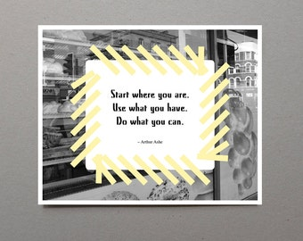 Start where you are Use what you have Do what you can. Pale Yellow and Grey Decor Inspirational Quote Print Inspirational Art Graphic Design