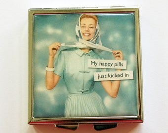 Funny pill case, Funny pill box, Happy Pills Just Kicked In, Pill Case,  Pill Box, 4 Sections, Square Pill case, Square Pill box  (4048)