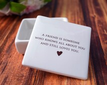 Unique Friendship Gift - Keepsake Box - A friend is someone who knows all about you and still loves you - Comes with a Gift Box