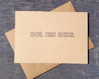 Letterpress Sympathy Card Dude That Sucks / for him / simple / modern rustic /kraft