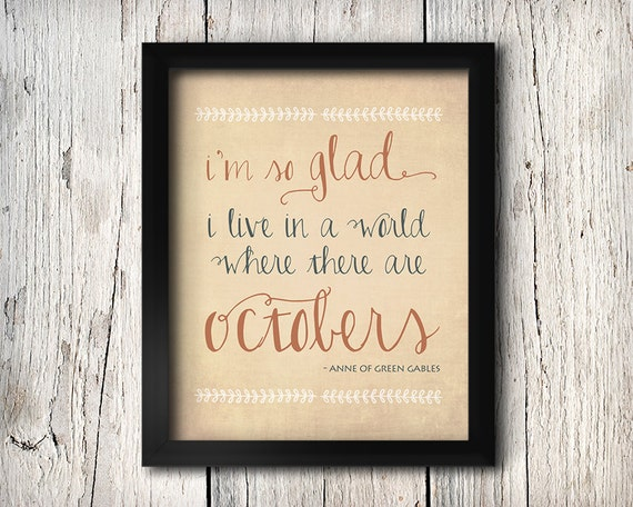 October Anne of Green Gables Typography print, Fall Autumn Art, I'm So Glad I Live in a World Where There are Octobers, orange rustic