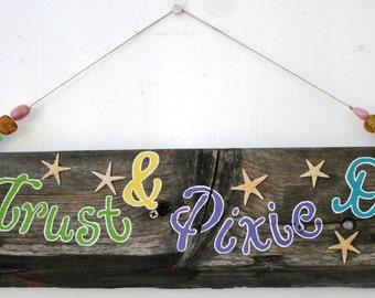 Faith, Trust & Pixie Dust Driftwood Art, Children's Hanging Art