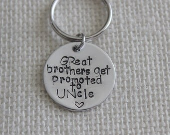 """Personalized Handstamped Keychain """"Great Brothers Get Promoted To Uncle."""""""