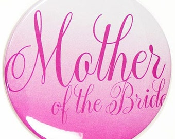 Large Size Mother of the Bride Button - Bridal Party Buttons, Bachelorette Party Button, MOB Button,