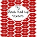 75 2 inch Red Vinyl Lip Stickers Envelope Seals, Party Favors, Party Glasses, Unlimited Possiblities
