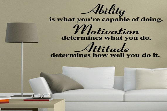 Ability Is What You Re Capable Of Doing Motivational Wall