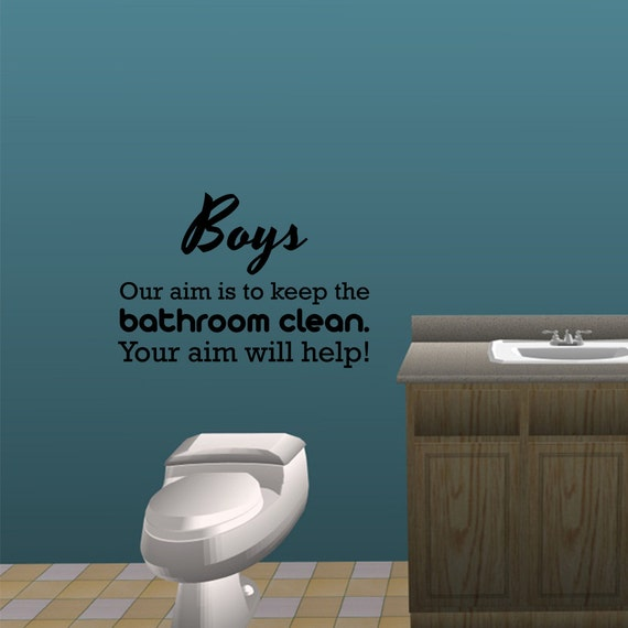 Boys Our Aim Is To Keep The Bathroom Clean Vinyl Wall Decal