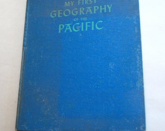 Vintage Children's Book, My First Geography of the Pacific