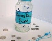 Rainy Day Fund Change Jar Money Jar Tip Jar Upcycled Recycled Jar - FeathandKee