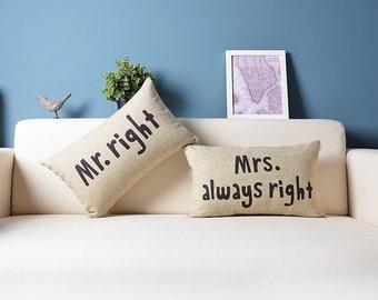 Cotton Linen Fabrics Mr Right Mrs Always Right Pillow