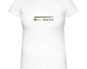 Awesome Independently Healthy Tee Shirt That Nobody Else Has