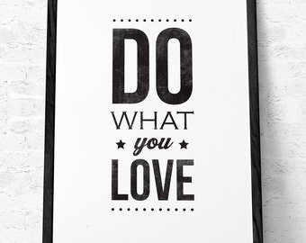 Do what you love print Inspirational quote print typography poster gift for him inspirational print black and white b&w Fathers Day Gift