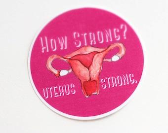 SALE How Strong? Uterus Strong! Feminist Laptop Sticker