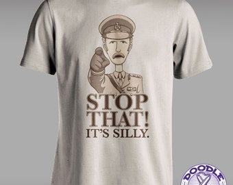 Stop That, Its Silly - Monty Python T-shirt