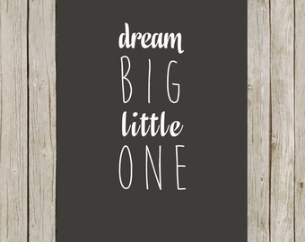 5x7 Dream Big Little One Typography Print, Nursery Wall Art, Typography Art, Nursery Decor, Almost Black Poster, Instant Digital Download