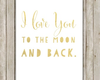 8x10 I Love You To The Moon and Back Print  // I Love You Gold Printable // Nursery Wall Art // Nursery Decor // Instant Digital Download