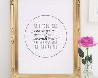 Print by Honey and Fizz - Keep your face towards the sunshine. An inspiring quote printed on matt 200gsm paper - b&w