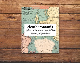 Eleutheromania Print - Travel Quote - Travel Art - Travel Print  - Vintage Map Print - Printable Art - Wall Art - Travel Quote Print
