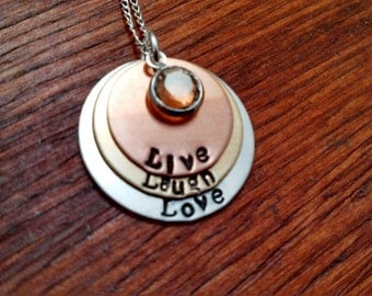 """Handstamped-mixed metal necklace- """"Live, Laugh, Love'-inspirational necklace-Live-Laugh-Love-birthstone necklace-Faith necklace"""