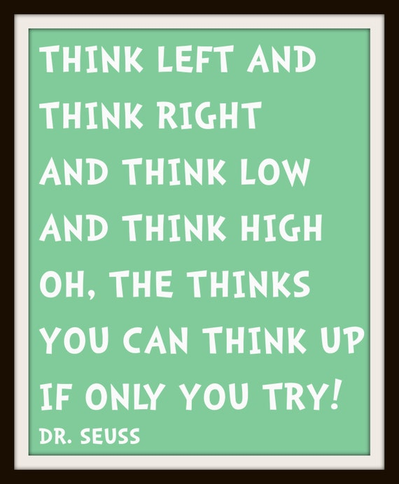 Dr Seuss Quotes Oh The Thinks You Can Think: Items Similar To Think Left And Think Right! INSTANT