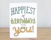 Happiest of Birthdays to You! Blank. Illustration and Lettering. Eco Friendly. 100% Percent Recycled Paper.