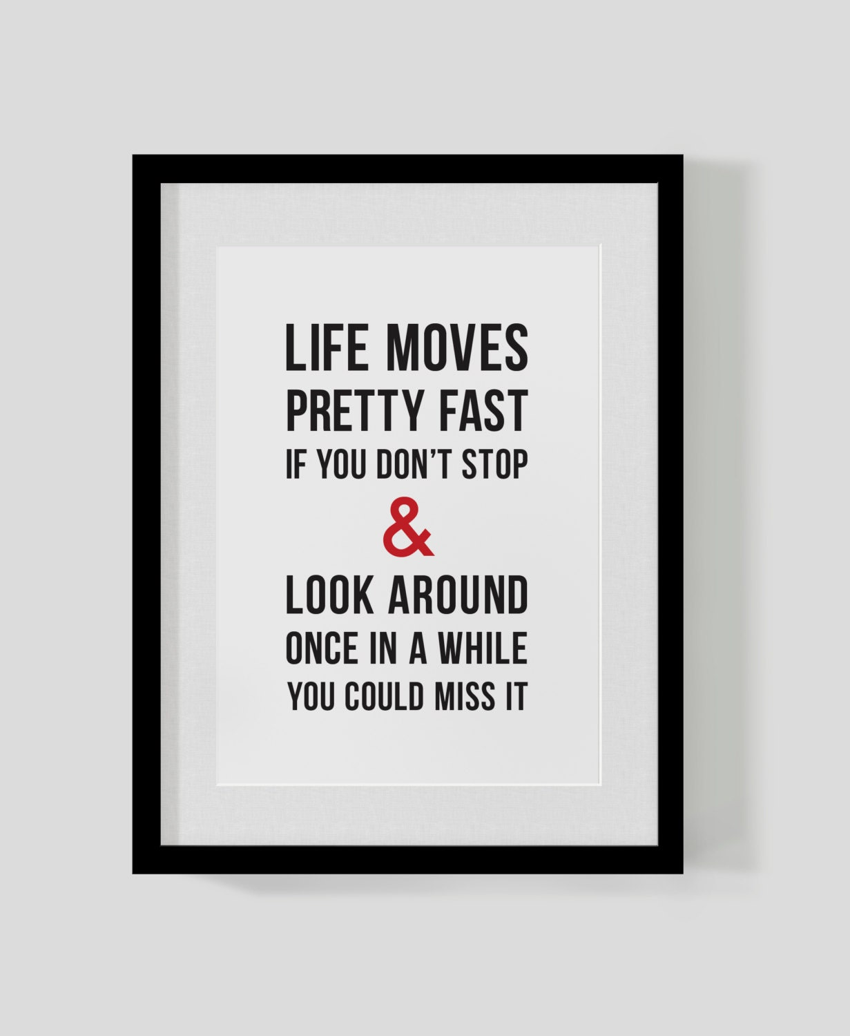 Ferris Bueller Life Moves Pretty Fast Quote Cool Ferris Bueller's Day Off Classic Film Quote Print Life