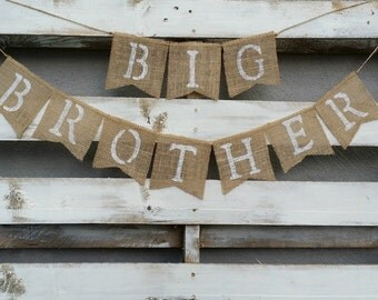 Big Brother Burlap Banner, Pregnancy Announcement Banner, Maternity Photo Prop, Childrens Room Decor