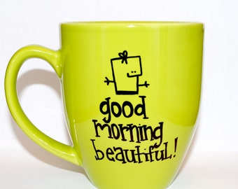 Hand Drawn Good Morning Beautiful! Mug (Customizable)