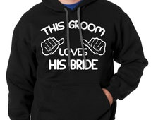This Groom Loves His Bride Bachelor Party Hooded Sweatshirt Wedding Sweater