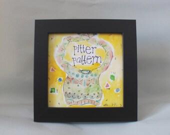 "original illustration, framed, ""pitter pattern"""