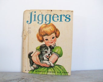 Jiggers - Vintage Children's Book - Rand McNally Junior Elf Book - Joy Muchmore Lacey - Marge Opitz - 2nd Edition - 1963 - No 8101