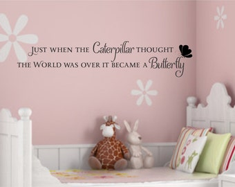 Just When The Caterpillar thought the world was over vinyl wall art decor design sticker decal