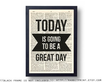 Today is going to be a Great Day Wall Art Print, Inspirational Quote Dictionary Art Print, Typography Home Living Room Wall decor, Poster