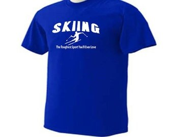 Skiing Toughest Sport You'll Ever Love Skier Ski Snow Sport T-Shirt
