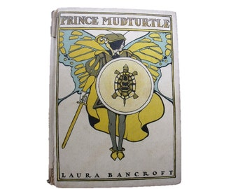 Prince MudTurtle - Laura Bancroft - L. Frank Baum - early reprinting - Maginel Wright Enright - RARE