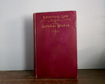 1891 Maroon Cloth Antique Hardcover Book Spiritual Law In The Natural World by F.W. Grant. Loizeaux Brothers Publishers. ~ DanPickedMinerals