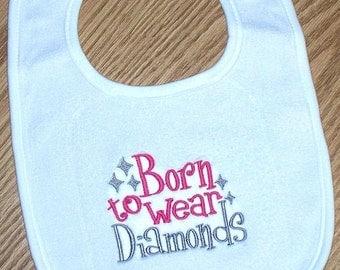 Baby Girl Bib Born to Wear Diamonds Embroidered Saying