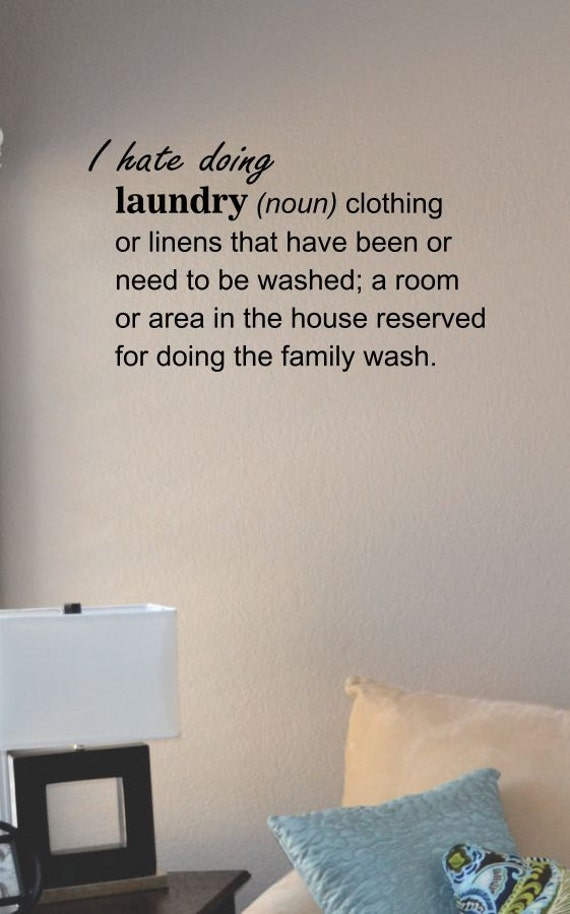 i despise doing laundry Everything after z by dictionarycom video slang quizzes quotes  doing laundry,  some millennials despise this word because of its condescending nature,.