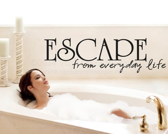 Escape from every day life Wall art, wall decal, wall quote, vinyl lettering, vinyl wall quote
