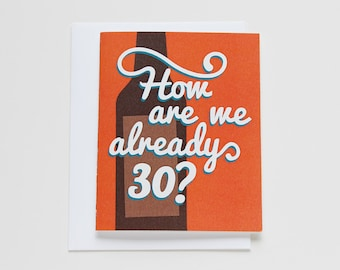 Funny 30th Birthday Card. Too Much Drinking. Card #013