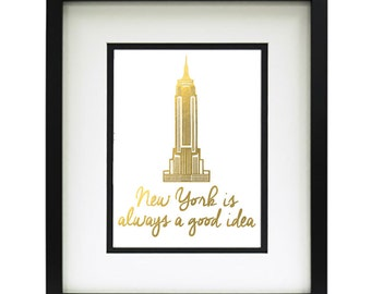 New York Wall Print -New York is always a good idea, Chysler Building - Faux Gold foil Print - Artwork (1140)