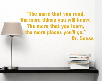 Dr Seuss Wall Decals -  The more that you read the more things you will know The more that you learn the more places you'll go Travel Decor