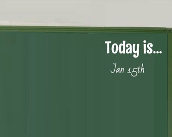 Today Is Decal - Teachers Gift - Classroom Decor Wall Decal - Wall Art - Today's date is... Decoration - Calendar Date - Today Is Wall Decal